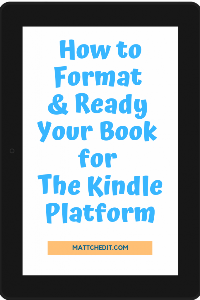 How to Format & Ready Your Book for the Kindle Platform