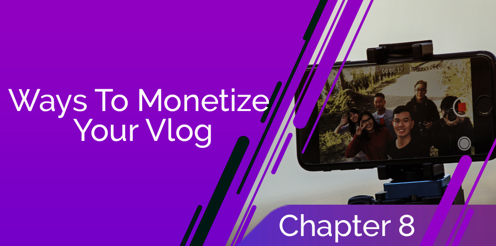 Ways to Monetize Your Vlog