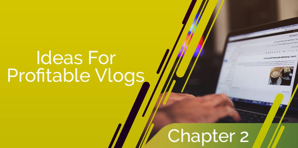 Ideas for Profitable Vlogs